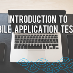 Introduction to Mobile Application Testing