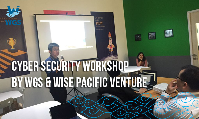 https://blog.wgs.co.id/wp-content/uploads/2017/09/Cyber-Security-Workshop-by-WGS-Wise-Pacific-Venture.png
