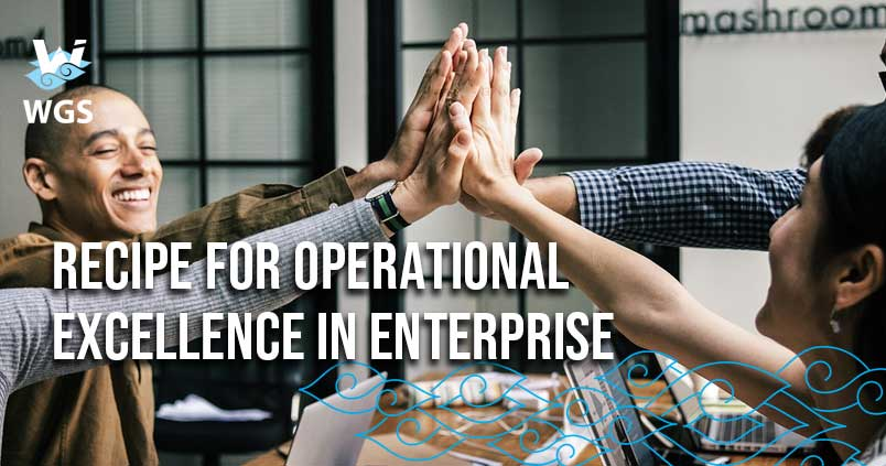 https://blog.wgs.co.id/wp-content/uploads/2018/08/RECIPE-FOR-OPERATIONAL-EXCELLENCE-IN-ENTERPRISE.jpg