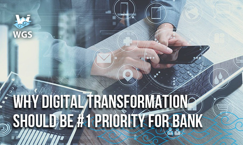 https://blog.wgs.co.id/wp-content/uploads/2019/04/Why-Digital-Transformation-Should-Be-1-Priority-For-Bank-CEOs-.jpg